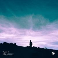 False 9 You And Me