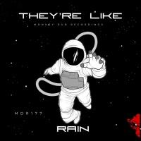 Rain They\'re Like