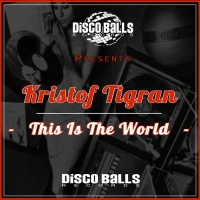 Kristof Tigran This Is The World