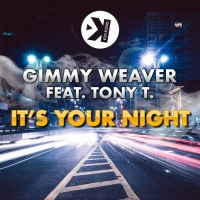Gimmy Weaver feat. Tony T It's Your Night