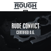 Rude Convict Certified O.G.