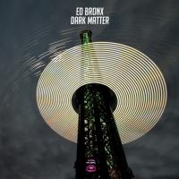 Ed Bronx Dark Matter