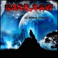 Nass N Saw Le Monde Etrange