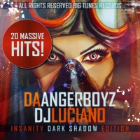 Da Angerboyz, Dj Luciano Insanity Dark Shadow Edition