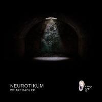 Neurotikum We Are Back