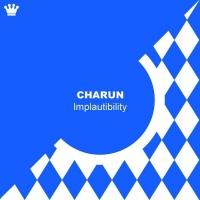 Charun Implautibility