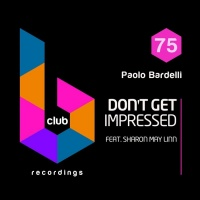 Paolo Bardelli feat. Sharon May Linn Don't Get Impressed
