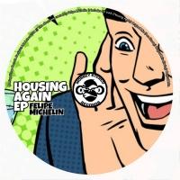 Felipe Michelin Housing Again EP