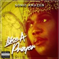 Sonic Amazon Like A Prayer