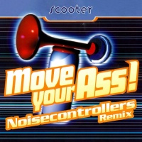 Scooter Move Your Ass! (Noisecontrollers remix)