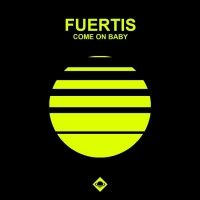 Fuertis Come On Baby
