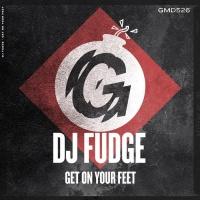 Dj Fudge Get On Your Feet
