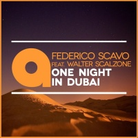 Federico Scavo feat. Walter Scalzone One Night In Dubai
