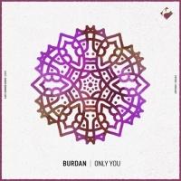 Burdan Only You