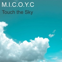 Micoyc Touch The Sky