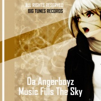 Da Angerboyz Music Fills The Sky
