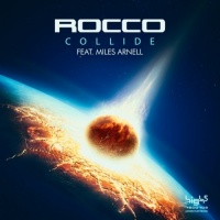 Rocco Feat Miles Arnell Collide