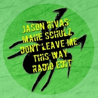 Mahe Schulz, Jason Rivas Don\'t Leave Me This Way
