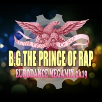 BG the Prince of Rap Eurodance Megamix 2k19