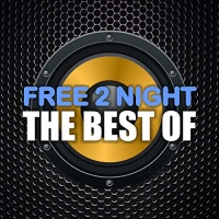 Free 2 Night The Best Of