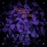 Intelligent Rich & Beautiful Lazarus