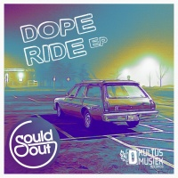 Sould Out Dope Ride EP