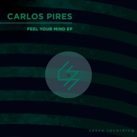 Carlos Pires Feel Your Mind EP