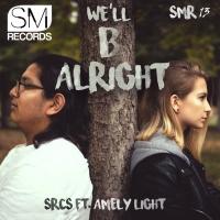 Srcs Feat Amely Light We\'ll B Alright