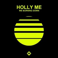 Holly Me We Burning Down