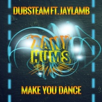 Dubsteam Feat Jaylamb Make You Dance