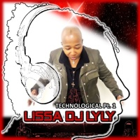 Lissa Dj Lyly Technological Pt 1