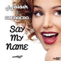 J Jblack & Guerrero Say My Name