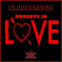 Blooddropz! Moments In Love