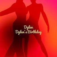 Dylan Dylan's Birthday