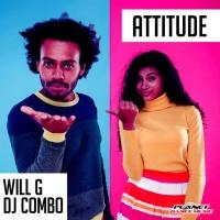 Will G & Dj Combo Attitude