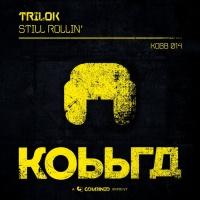 Trilok Still Rollin\'