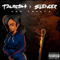 Taliifah, Silencer She Shellz
