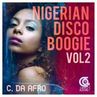 C Da Afro Nigerian Disco Boogie Vol 2