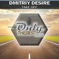 Dmitriy Desire Take Off