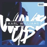 Karl Williams Wake Up