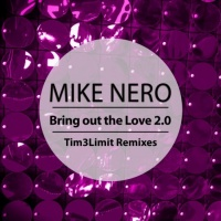 Mike Nero Bring Out The Love 2.0