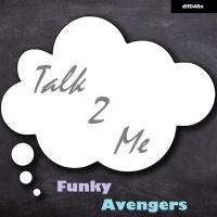 Funky Avengers Talk 2 Me