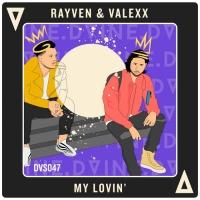 Rayven & Valexx My Lovin