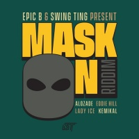 Epic B Mask On Riddim