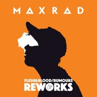 Max Rad Flesh & Blood/Rumours