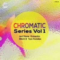 Ermanito, Toni Paredes, Javi Viana, Mitch B Chromatic Series Vol 1