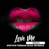 Steven Tzimas Feat Sunday Love Me