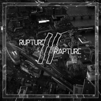 Rupture, Rapture Save Us