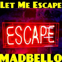 Madbello Let Me Escape