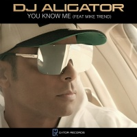 DJ Aligator feat. Mike Trend You Know Me